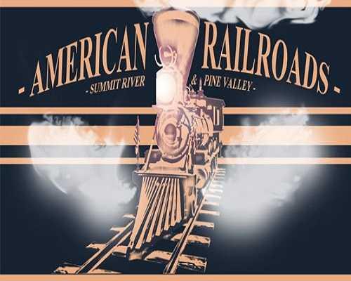 American Railroads Summit River & Pine Valley Free