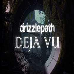 Drizzlepath Deja Vu