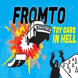 Fromto Toy Cars in Hell