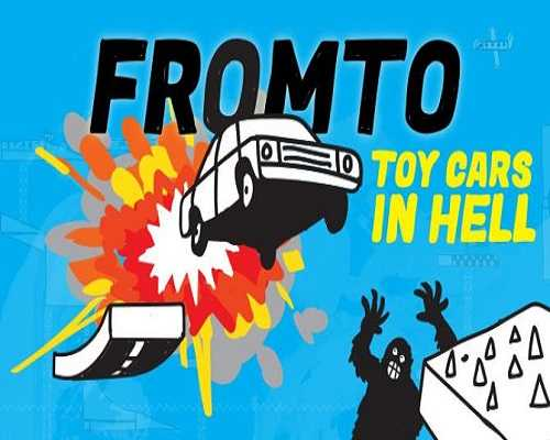 Fromto Toy Cars in Hell Free PC Download