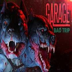 GARAGE Bad Trip