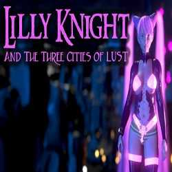 Lilly Knight and the Three Cities of Lust