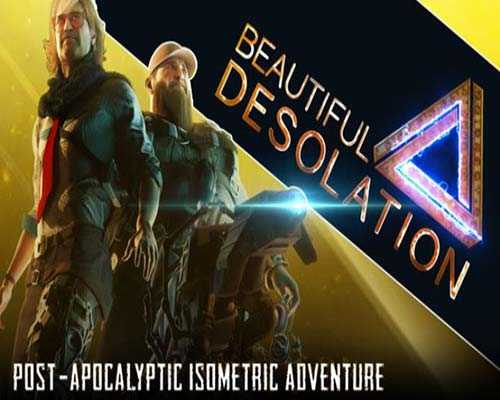 BEAUTIFUL DESOLATION PC Free Download