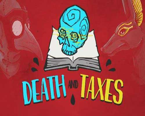 Death and Taxes PC Game Free Download