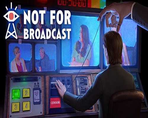 Not For Broadcast PC Game Free Download