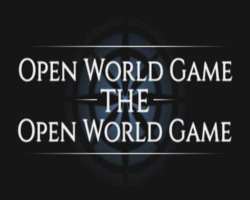 Open World Game the Open World Game Free
