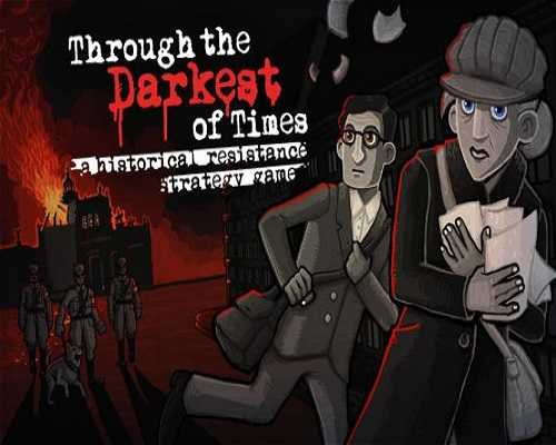 Through the Darkest of Times PC Download