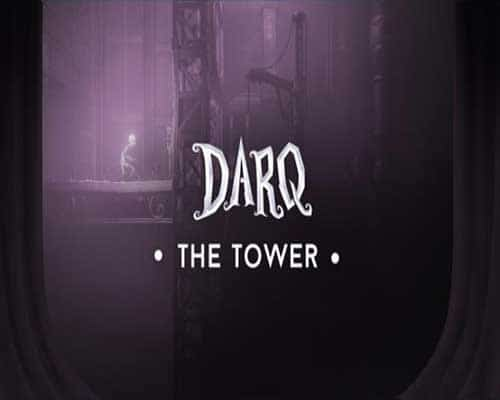 DARQ The Tower PC Game Free Download