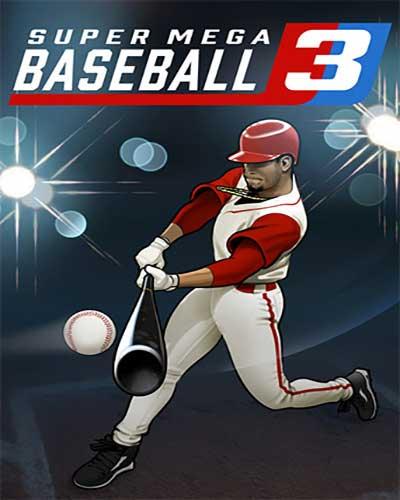 Super Mega Baseball 3 Game Free Download