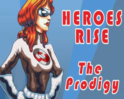 Heroes Rise The Prodigy Free Download