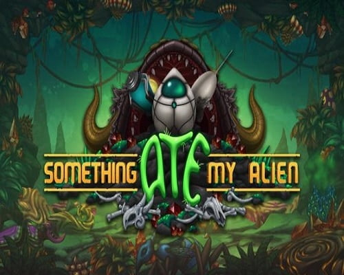 Something Ate My Alien Game Free Download