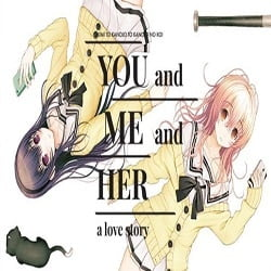 YOU and ME and HER A Love Story