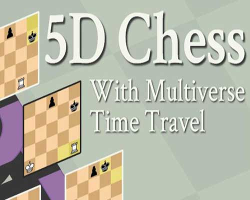 5D Chess With Multiverse Time Travel Download