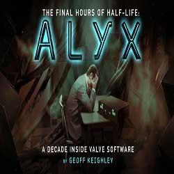 Half Life Alyx Final Hours