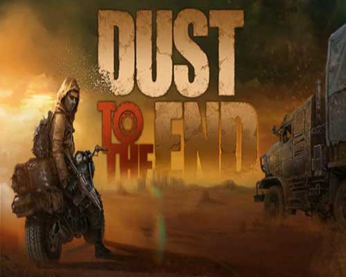 Dust to the End PC Game Free Download