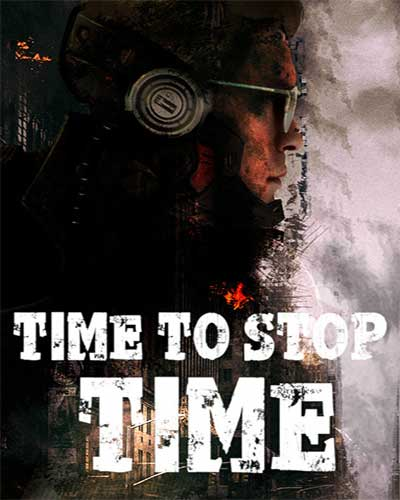 Time to Stop Time PC Game Free Download