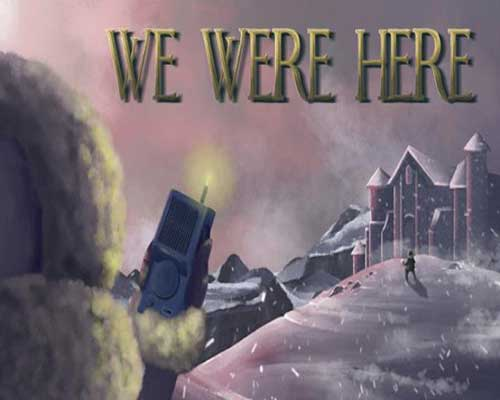 We Were Here PC Game Free Download