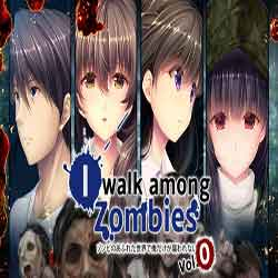 I Walk Among Zombies Vol 0