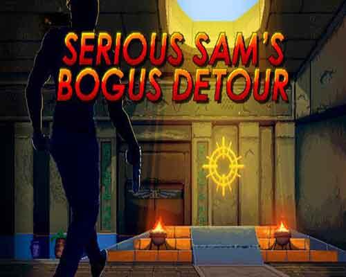 Serious Sams Bogus Detour PC Game Free Download