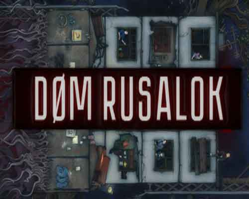 DOM RUSALOK PC Game Free Download