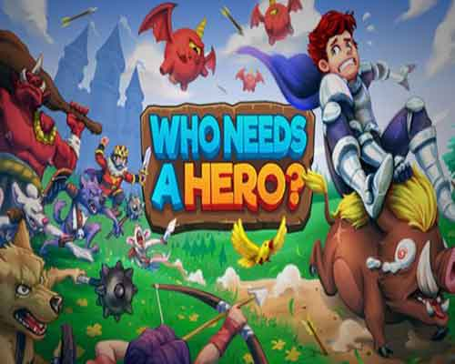 Who Needs a Hero PC Game Free Download