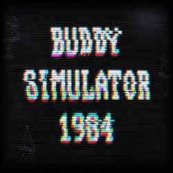 Buddy Simulator 1984