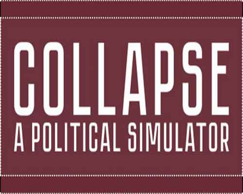 Collapse A Political Simulator Game Free Download
