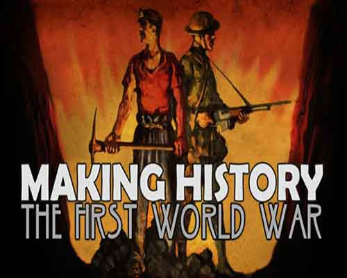 Making History The First World War Free Download