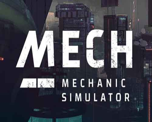 Mech Mechanic Simulator Game Free Download