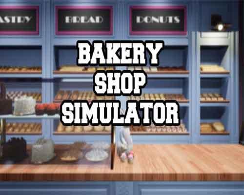 Bakery Shop Simulator PC Game Free Download