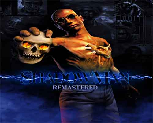 Shadow Man Remastered PC Game Free Download