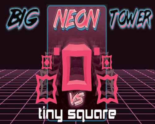 Big NEON Tower VS Tiny Square PC Game Free Download