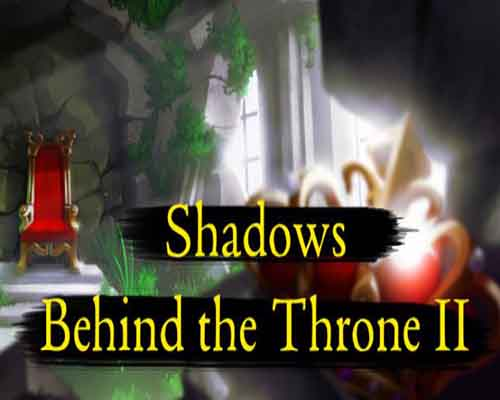 Shadows Behind the Throne 2 PC Game Free Download