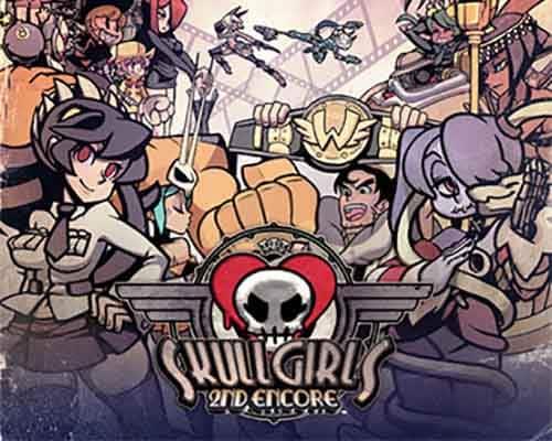 Skullgirls 2nd Encore PC Game Free Download