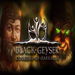 Black Geyser Couriers of Darkness
