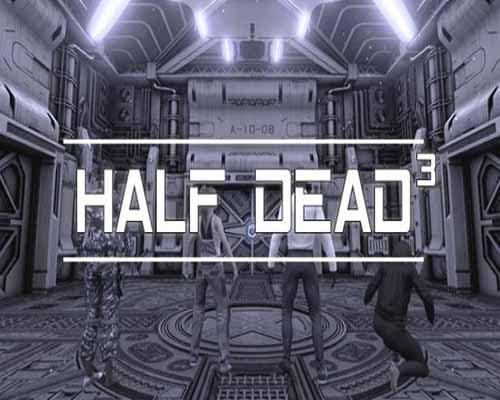 HALF DEAD 3 PC Game Free Download