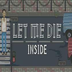 Let Me Die inside