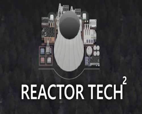 Reactor Tech PC Game Free Download