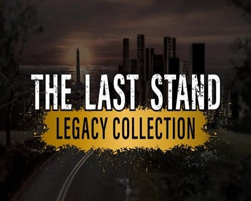 The Last Stand Legacy Collection Game Free Download