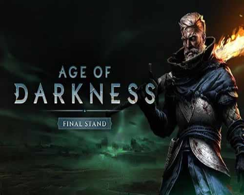Age of Darkness Final Stand PC Game Free Download