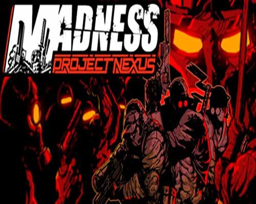 MADNESS Project Nexus PC Game Free Download