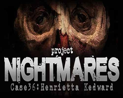 Project Nightmares Case 36 Henrietta Kedward PC Game Free Download