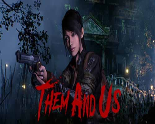 Them and Us PC Game Free Download